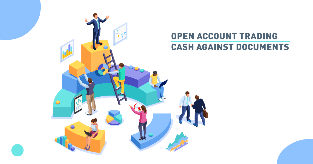 Open Account Trading - Cash Against Documents